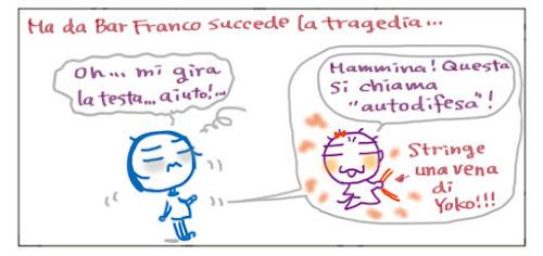 """Ma da Bar Franco succede la tragedia... Oh... mi gira la testa... aiuto!... Mammina! Questa si chiama """"autodifesa""""! Stringe una vena di Yoko!!!"""