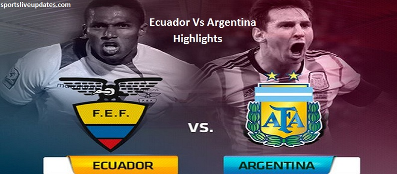 Ecuador Vs Argentina Match Full Highlights