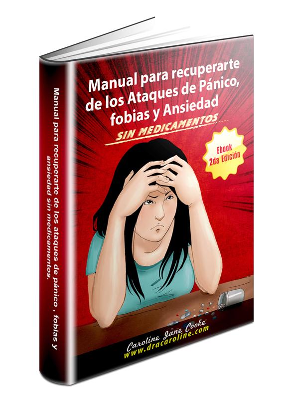 Manual para recuperarte de los ataques de pánico , fobias y ansiedad sin medicamentos