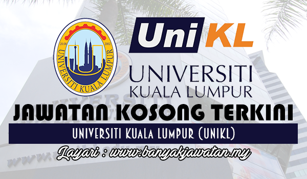 Jawatan Kosong 2017 di Universiti Kuala Lumpur (UniKL)
