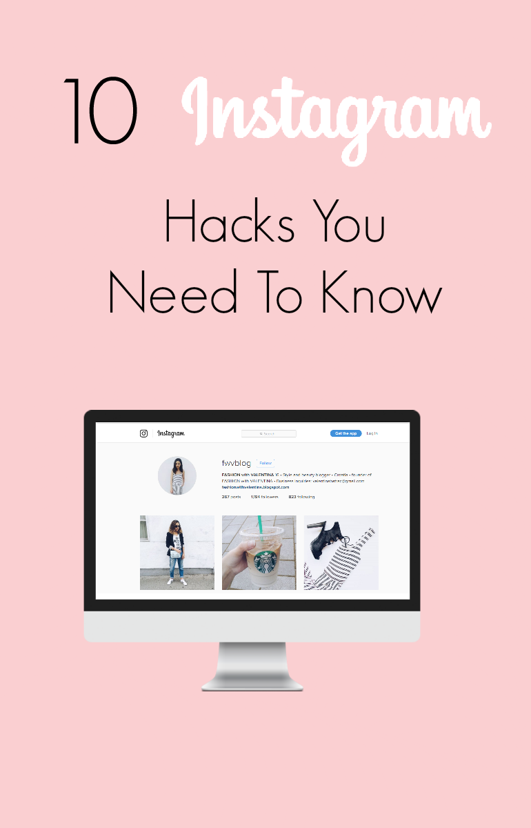 fashion with valentina blog,fashion blogger valentina batrac,teen croatian fashion bloggers,10 instagram hacks you need to know,how to improve your instagram and get more followers,how to take better instagram photos,everything you need to know about instagram