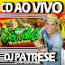 CD (AO VIVO) CROCODILO NA MAUI 04/02/2017 - DJ PATRESE