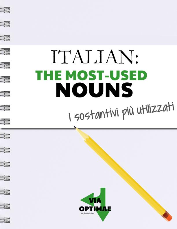 Italian: The most used nouns I sostantivi più utilizzati Digital Magazine cover by Alex for viaoptimae.com