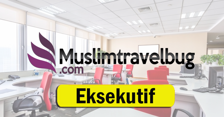 Jawatan Kosong Eksekutif di Muslimtravelbug Sdn Bhd