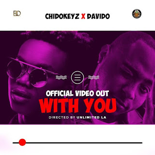 DOWNLOAD VIDEO: Chidokeyz Ft. Davido – With You Mp4