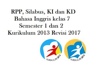 Download RPP, Silabus, KI KD Bahasa Inggris kelas 7 Semester 1 dan 2 K13 Revisi 2017