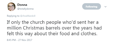 Donna‏  @totallydonna  If only the church people who'd sent her a million Christmas barrels over the years had felt this way about their food and clothes.
