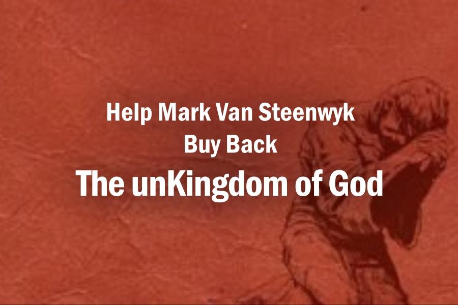 Help Mark Van Steenwyk Buy Back The unKingdom of God