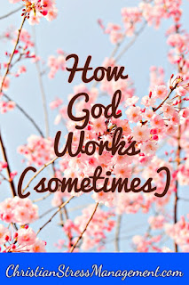 Christian Sermons: How God  Works (sometimes)