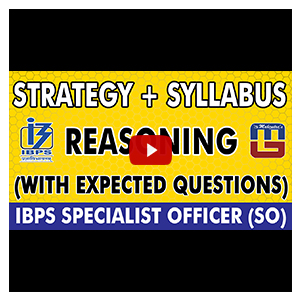 Strategy & Syllabus / Expected Questions | Reasoning | IBPS Specialist Officer (SO) 2017