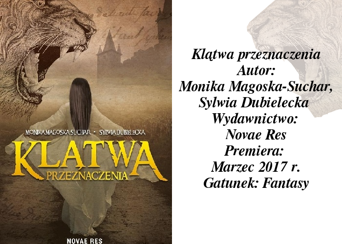 """Kolejny polski debiut. Udany? """"Klątwa przeznaczenia"""" Monika Magoska-Suchar, Sylwia Dubielecka."""