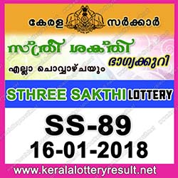 KERALA LOTTERY, kl result yesterday,lottery results, lotteries results, keralalotteries, kerala lottery, keralalotteryresult, kerala lottery result,   kerala lottery result live, kerala lottery results, kerala lottery today, kerala lottery result today, kerala lottery results today, today kerala lottery   result, kerala lottery result 16-01-2018, Sthree sakthi lottery results, kerala lottery result today Sthree sakthi, Sthree sakthi lottery result,   kerala lottery result Sthree sakthi today, kerala lottery Sthree sakthi today result, Sthree sakthi kerala lottery result, STHREE SAKTHI   LOTTERY SS 89 RESULTS 16-01-2018, STHREE SAKTHI LOTTERY SS 89, live STHREE SAKTHI LOTTERY SS-89, Sthree sakthi   lottery, kerala lottery today result Sthree sakthi, STHREE SAKTHI LOTTERY SS-89, today Sthree sakthi lottery result, Sthree sakthi lottery   today result, Sthree sakthi lottery results today, today kerala lottery result Sthree sakthi, kerala lottery results today Sthree sakthi, Sthree   sakthi lottery today, today lottery result Sthree sakthi, Sthree sakthi lottery result today, kerala lottery result live, kerala lottery bumper result,   kerala lottery result yesterday, kerala lottery result today, kerala online lottery results, kerala lottery draw, kerala lottery results, kerala state   lottery today, kerala lottare, keralalotteries com kerala lottery result, lottery today, kerala lottery today draw result, kerala lottery online   purchase, kerala lottery online buy, buy kerala lottery online