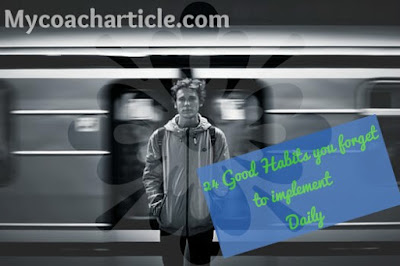 24 Good Daily Habit to implement daily