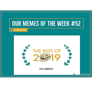 Our Memes of the Week #52: The Summary (The best of 2019)