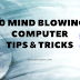 10 Mind Blowing Computer Tips & Tricks