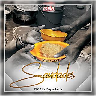 Felex Feat. Ageno - Saudades (Prod.Dayton Beatz)