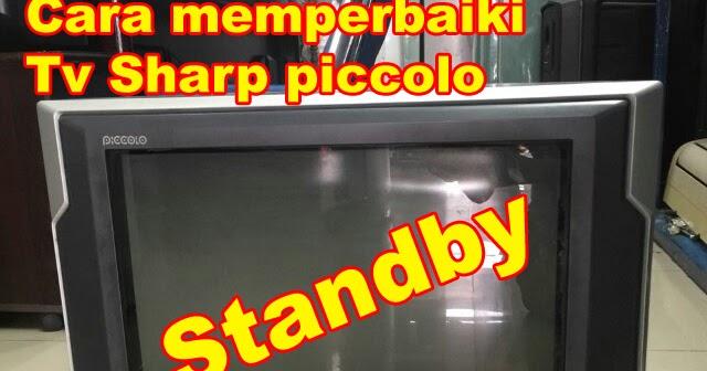 Penyebab tv sharp piccolo 21 inch standby  PDM Elektronik