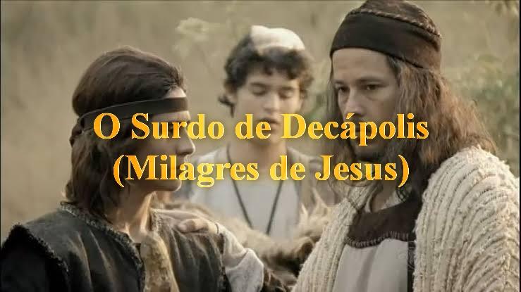 O Surdo de Decápolis (Série Milagres de Jesus)