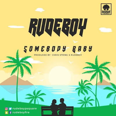 Rudeboy (P-Square) – Somebody Baby