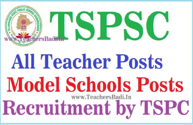 All Teacher posts,Model Schools posts,Recruitment TSPSC