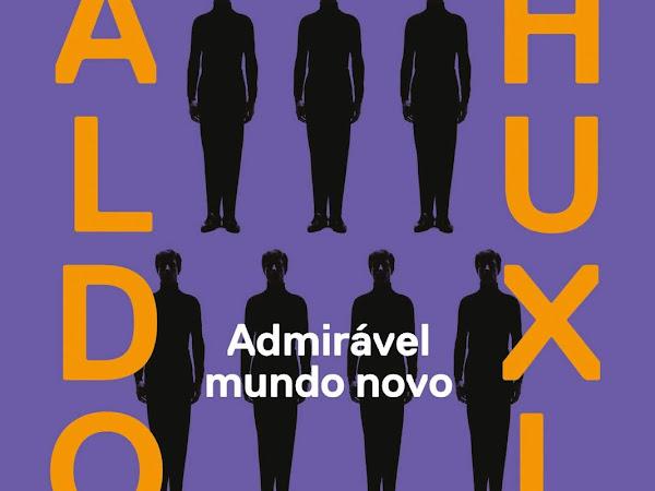 Admirável Mundo Novo, de Aldous Huxley e Biblioteca Azul (Globo Livros)