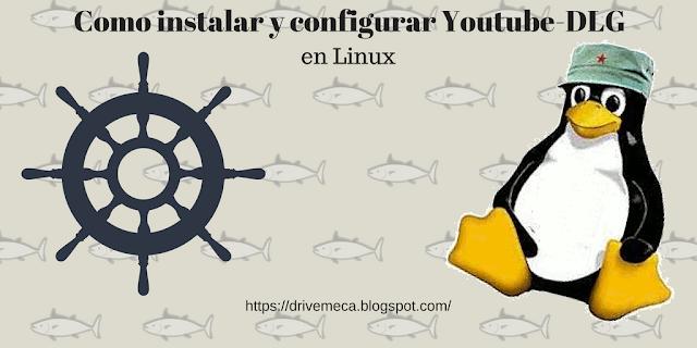 Como instalar y configurar Youtube-DLG en Linux