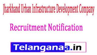 Jharkhand Urban Infrastructure Development CompanyJUIDCO Recruitment Notification 2017