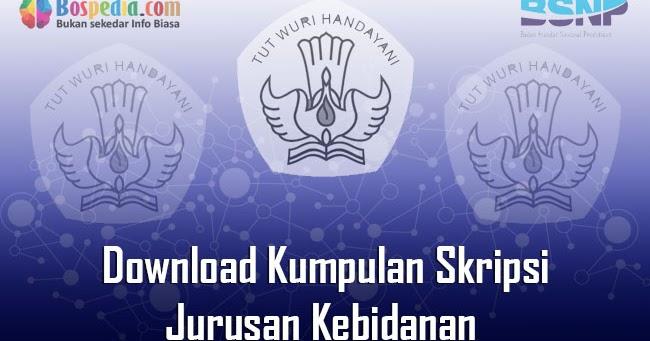 Lengkap Download Kumpulan Skripsi Untuk Jurusan Kebidanan