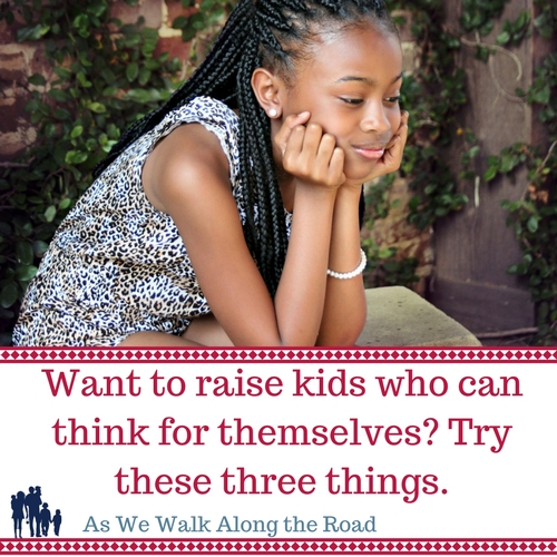 Raising kids who think for themselves