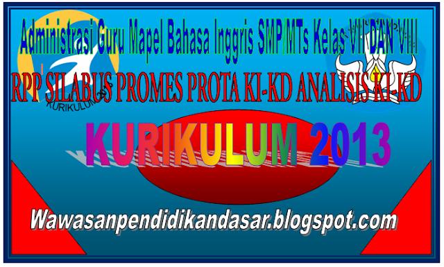 RPP dan Silabus Kurikulum 2013 bahasa inggris kelas 7 dan 8 semester 1 dan 2