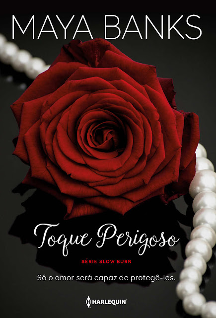 Toque perigoso Só o amor será capaz de protegê-los, Edição 2 - Maya Banks