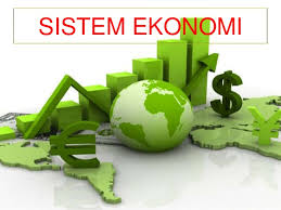 Arti, Macam - Macam, Fungsi dan Ciri - Ciri Sistem Ekonomi