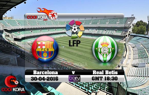 مشاهدة مباراة ريال بيتيس وبرشلونة اليوم 30-4-2016 في الدوري الأسباني