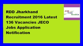 RDD Jharkhand Recruitment 2016 Latest 136 Vacancies JECO Jobs Application Notification