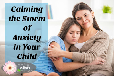 Calming the Storm of Anxiety in Your Child