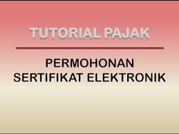Syarat Permohonan Sertifikat Elektronik Bagi PKP Pemusatan PPN