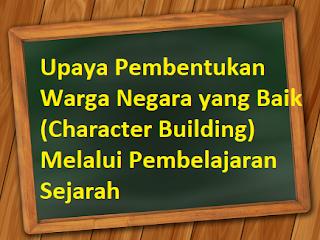 Character Building) Melalui Pembelajaran Sejarah