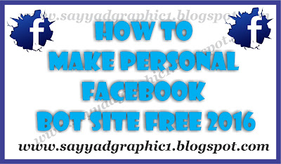 How To Make Personal Facebook Bot Site free 2016