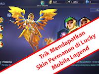 Trik Mendapatkan Skin Permanen di Lucky Mobile Legends