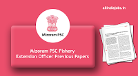 Mizoram PSC Fishery Extension Officer Previous Papers