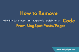 How to Remove LTR Text-Align and Trbidi From BlogSpot