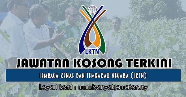 Jawatan Kosong 2019 di Lembaga Kenaf dan Tembakau Negara (LKTN)