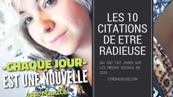 Les 10 citations de Etre Radieuse qui ont fait jaser sur les médias sociaux en 2016