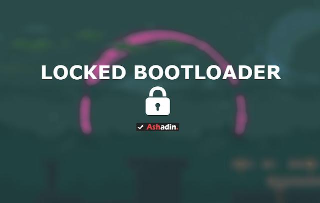 Kenapa smartphone harus Locked Bootloader? dan apa bahaya serta keuntungan Unlock Bootloader