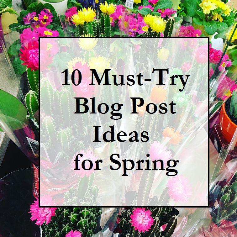 Blog Post Ideas for Spring 2016