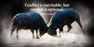 Max Lucado - CONFLICT is inevitable, but COMBAT is optional - Quotes