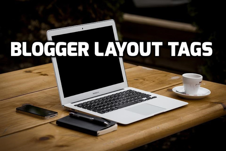 Blogger Layout Tags