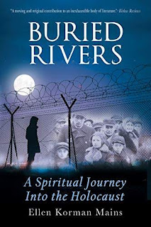 Buried Rivers: A Spiritual Journey into the Holocaust - a unique 2nd generation Holocaust memoir by Ellen Korman Mains