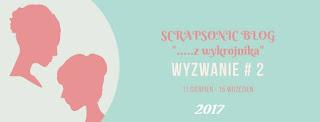 http://scrapsonic.blogspot.com/2017/08/wyzwanie-2-z-wykrojnika.html
