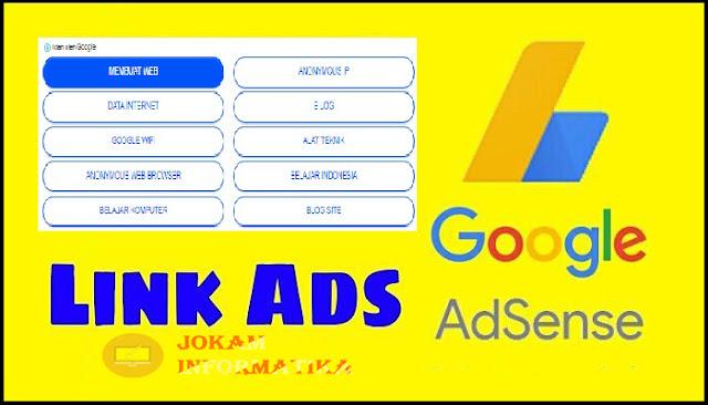 Cara Agar Link Ads Iklan Google Adsense Menjadi Banyak Tombolnya - JOKAM INFORMATIKA